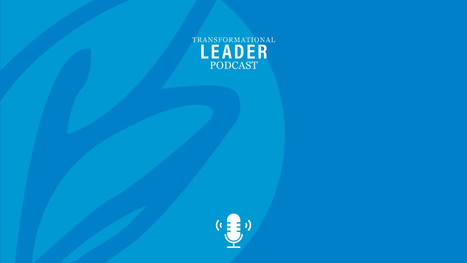 Transformational Leader Podcast